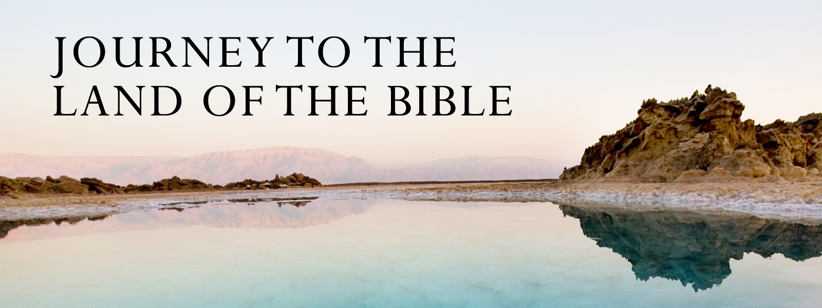 Journey to the Land of the Bible
